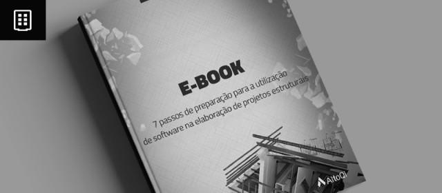 eBook: 7 passos de preparação para a utilização de software na elaboração de projetos estruturais