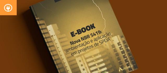 eBook: Nova NBR 5419: ambientação e aplicação em projetos de SPDA