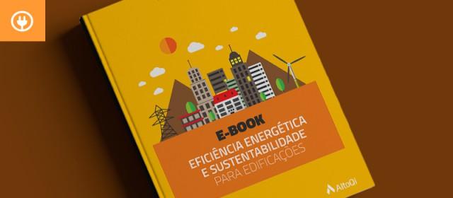Eficiência energética e sustentabilidade para edificações