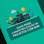 Guia para compatibilização de projetos com BIM