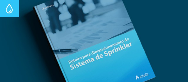 Ebook: Roteiro para dimensionamento do sistema de sprinkler