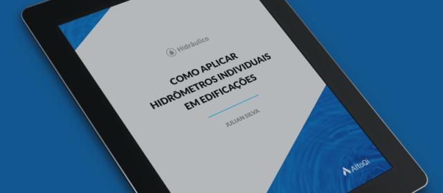 Ebook: Como aplicar hidrômetros individuais em edificações